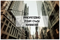 Prioritizing Your Own Business